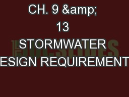 CH. 9 & 13 STORMWATER DESIGN REQUIREMENTS