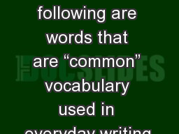 "Weekly Words     The following are words that are ""common"" vocabulary used in everyday writing, PowerPoint Presentation, PPT - DocSlides"