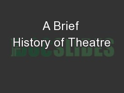 A Brief History of Theatre