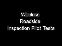 Wireless Roadside Inspection Pilot Tests