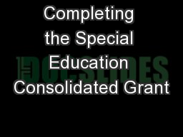Completing the Special Education Consolidated Grant