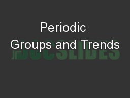 Periodic Groups and Trends PowerPoint PPT Presentation