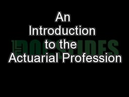 An Introduction to the  Actuarial Profession