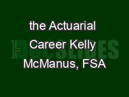 the Actuarial Career Kelly McManus, FSA