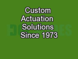 Custom Actuation  Solutions Since 1973