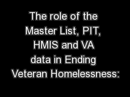 The role of the Master List, PIT, HMIS and VA data in Ending Veteran Homelessness: