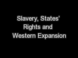Slavery, States� Rights and Western Expansion