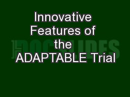 Innovative Features of the ADAPTABLE Trial