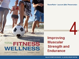 Learning Objectives Explain the benefits of  muscular strength & endurance