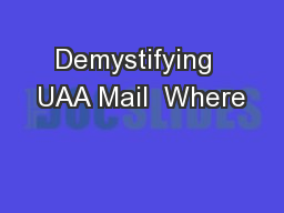 Demystifying  UAA Mail  Where