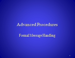 Advanced Procedures Formal Message Handling