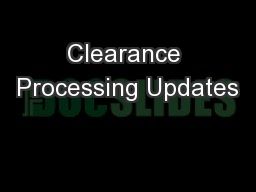 Clearance Processing Updates
