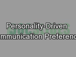 Personality-Driven Communication Preferences