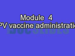 Module  4 HPV vaccine administration