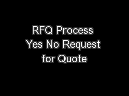 RFQ Process Yes No Request for Quote