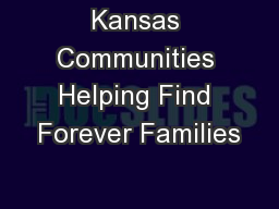 Kansas Communities Helping Find Forever Families PowerPoint PPT Presentation