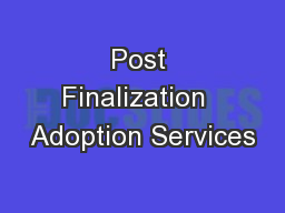 Post Finalization  Adoption Services