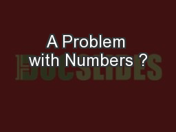A Problem with Numbers ?
