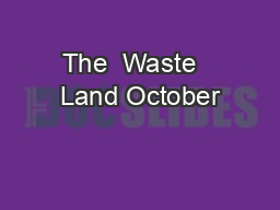 The  Waste   Land October