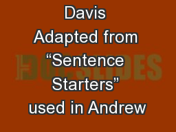 "By: Linda J. Davis Adapted from ""Sentence Starters"" used in Andrew"