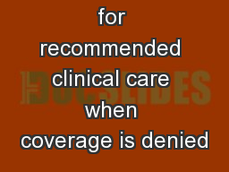 Advocating for recommended clinical care when coverage is denied