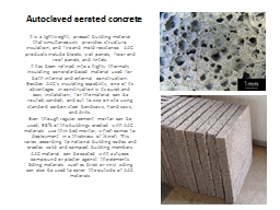 It  is a lightweight, precast building material that simultaneously provides structure, insulation,