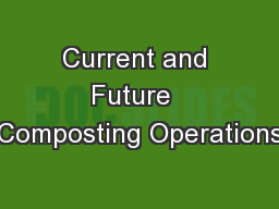Current and Future  Composting Operations