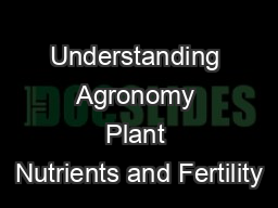 Understanding Agronomy Plant Nutrients and Fertility