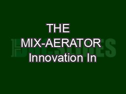THE   MIX-AERATOR Innovation In