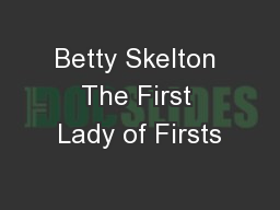 Betty Skelton The First Lady of Firsts