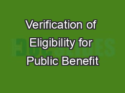 Verification of Eligibility for Public Benefit