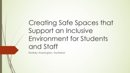 Creating Safe Spaces that Support an Inclusive Environment for Students and Staff