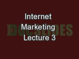 Internet Marketing Lecture 3