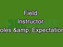 Field Instructor Roles & Expectations