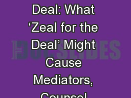 Lying for the Sake of the Deal: What �Zeal for the Deal� Might Cause Mediators, Counsel & P