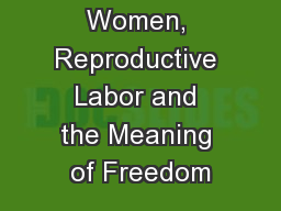 Black Women, Reproductive Labor and the Meaning of Freedom