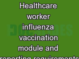 Overview of the NHSN Healthcare worker influenza vaccination module and reporting requirements