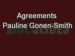 Agreements Pauline Gonen-Smith PowerPoint PPT Presentation