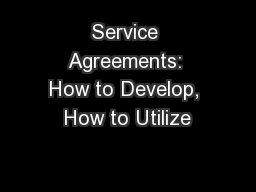 Service Agreements: How to Develop, How to Utilize