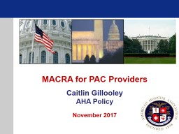 MACRA for PAC Providers Caitlin Gillooley