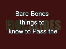 Bare Bones things to know to Pass the