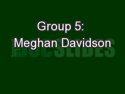 Group 5: Meghan Davidson