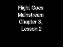 Flight Goes Mainstream Chapter 3, Lesson 2