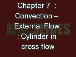 Chapter 7  : Convection � External Flow : Cylinder in cross flow