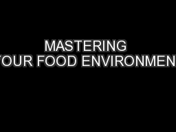 MASTERING YOUR FOOD ENVIRONMENT