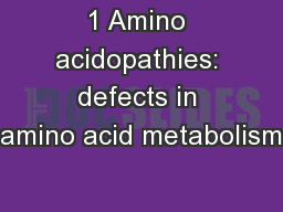 1 Amino acidopathies: defects in amino acid metabolism
