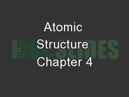 Atomic Structure Chapter 4