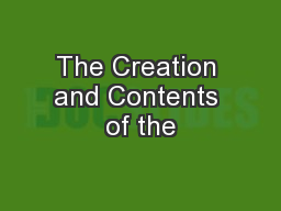 The Creation and Contents of the