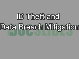 ID Theft and Data Breach Mitigation
