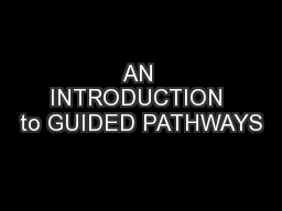 AN INTRODUCTION to GUIDED PATHWAYS